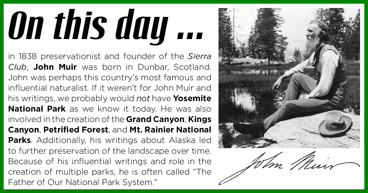 On this Day 1838 Founder of the Sierra Club, John Muir is born