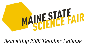 Maine State Science Fair Recruiting 2018 Teacher Fellows