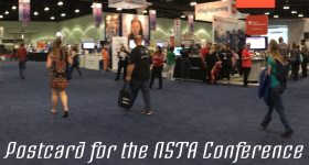 Postcard from the NSTA Conference