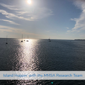 Island Hoppin' with the MMSA Research Team